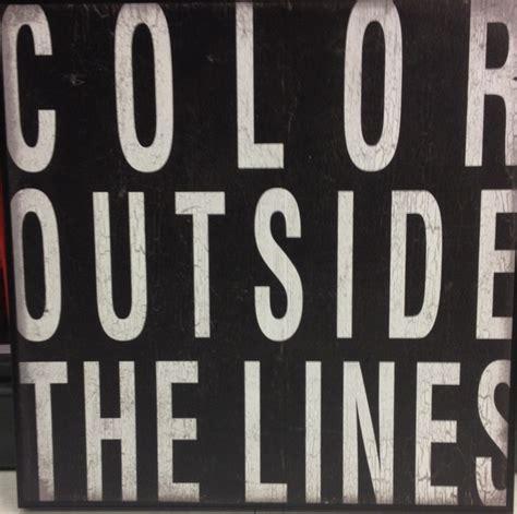 color outside the lines color outside the lines quotes quotesgram