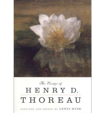 Henry David Thoreau Essays by The Essays Of Henry D Thoreau Henry David Thoreau 9780865475854