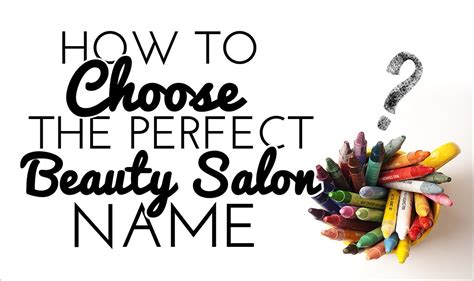 hair and makeup salon names how to choose the perfect beauty salon name salon