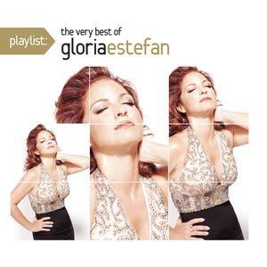 gloria estefan the very best of playlist the very best of gloria estefan gloria estefan