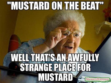 Mustard On The Beat Strange Memes Image Memes At Relatably