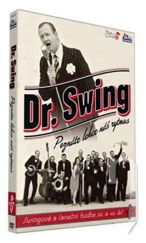 dr swing dvd film dr swing pozn 225 te lehce n 225 š rytmus 1dvd