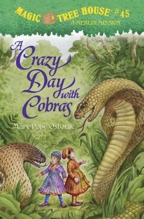 magic tree house 56 a crazy day with cobras magic tree house 45 by mary