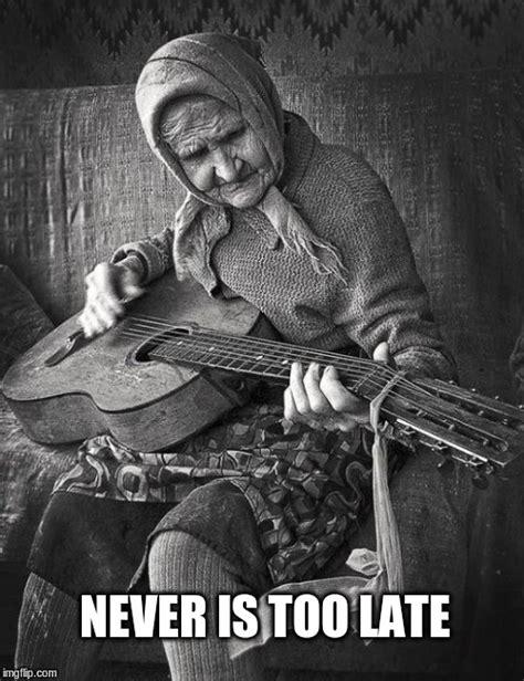 tutorial guitar never too late grandma learning to play guitar imgflip