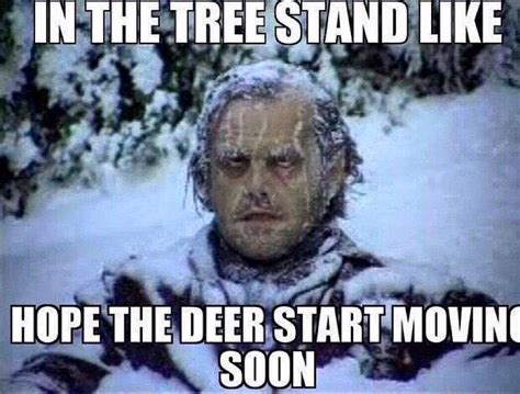 Deer Hunting Memes - 20 memes that perfectly describe deer hunting