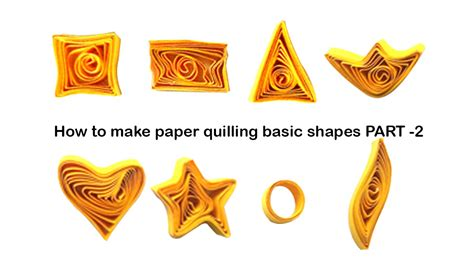 How To Make Different Shapes In Paper Quilling - how to make quilling basic shapes for beginners tutorial