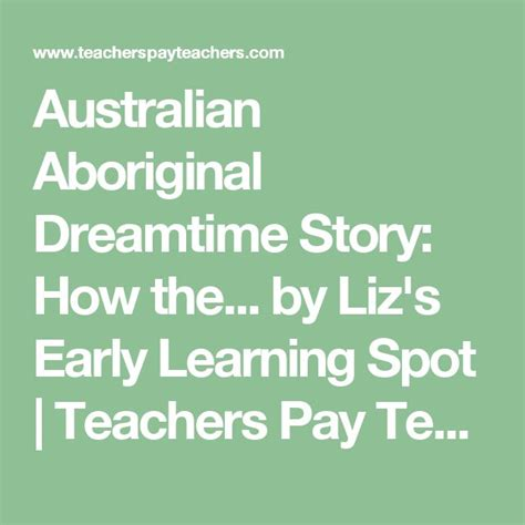 themes in dreamtime stories the 25 best aboriginal dreamtime ideas on pinterest