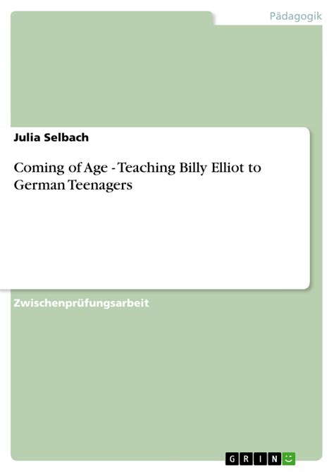 Billy Bishop Goes To War Essay by Coming Of Age Teaching Billy Elliot To German Teenagers Masterarbeit Hausarbeit