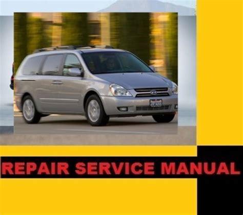 100 2008 kia sedona owner s manual kia sedona 2002 2005 factory service repair manual kia kia sedona 2006 2007 2008 2009 repair service manual instant downlo