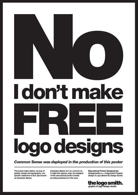 logo design free no download quot no i don t make free logo designs quot poster for download