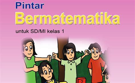 Buku Ayo Belajar Menalar Matematika Sd Mi Kelas Iv Kur 2013 buku matematika sd mi kelas 1 belajar membaca menulis