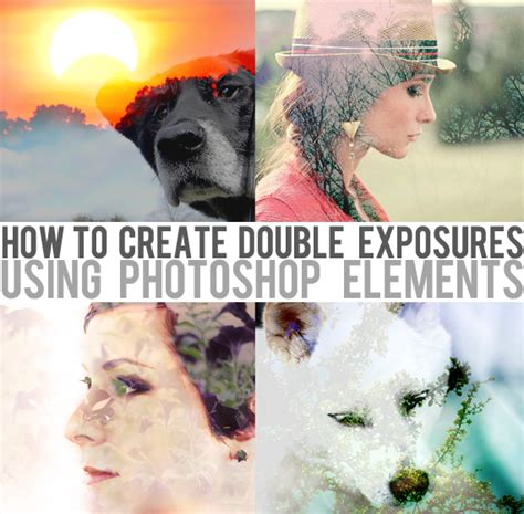 double exposure tutorial photoshop elements bubby and bean living creatively tutorial gt gt create