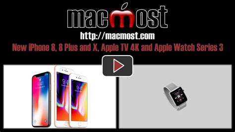 new iphone 8 8 plus and x apple tv 4k and apple series 3 macmost
