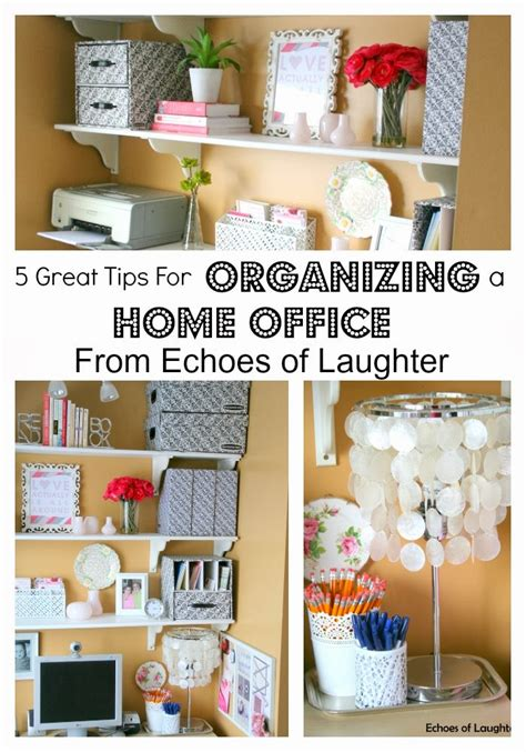 tips for organizing your home 5 great tips for organizing your home office echoes of
