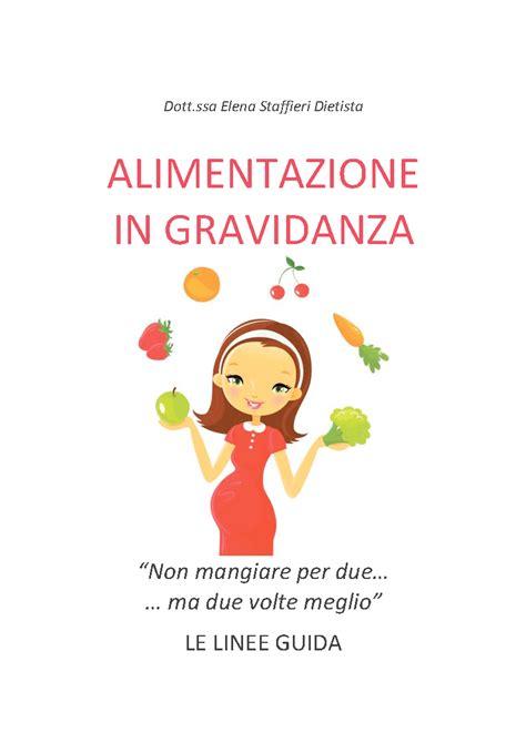 l alimentazione in gravidanza alimentazione in gravidanza scarica gratis l ebook con le