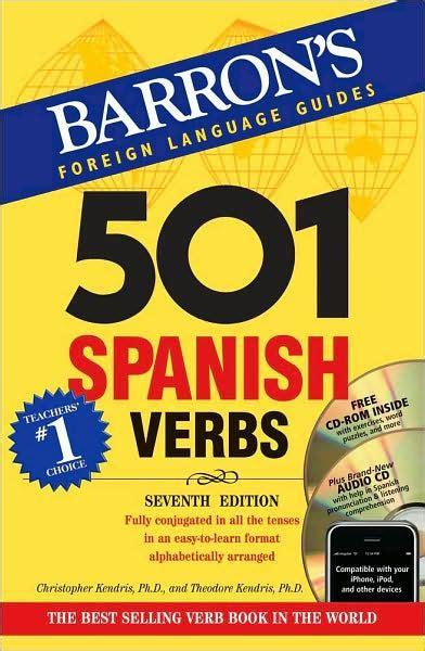 501 spanish verbs 501 143800916x 501 spanish verbs with cd rom and audio cd by theodore kendris ph d multimedia set barnes