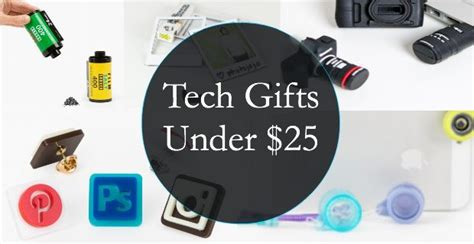 best tech gifts under 25 tech gifts under 25 texas digital lifestyle enthusiast
