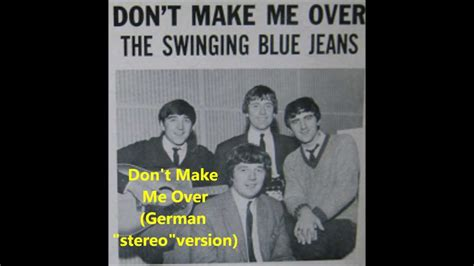 the swinging blue jeans don t make me over the swinging blue jeans don t make me over german