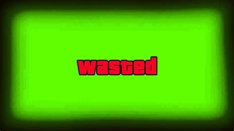 gta wasted green screen youtube