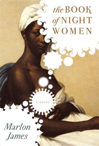 The Book Of Night Women By Marlon James Reviews