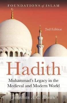 hadith muhammadã s legacy in the and modern world foundations of islam books hadith muhammads legacy in the and modern world