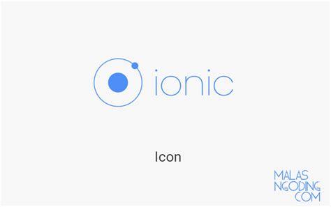 ionic icons tutorial cara membuat aplikasi dengan ionic archives malas ngoding