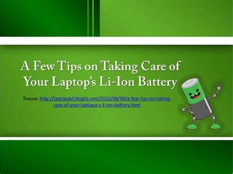 7 Tips On Taking Care Of Your by A Few Tips On Taking Care Of Your Laptop S Li Ion Battery