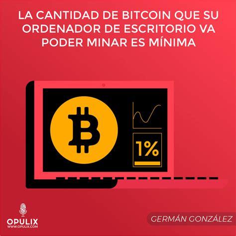 bitcoin que es 191 qu 233 es minar bitcoin opulix