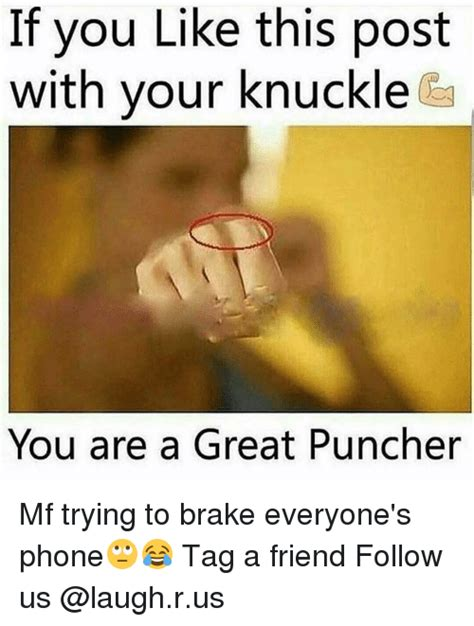 Phone Tag Meme - if you like this post with your knuckle you are a great