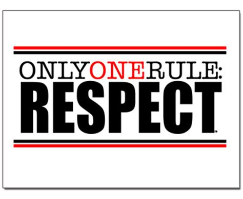 one rule only one rule respect