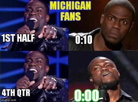 Michigan Fan Meme - kevin hart come back imgflip