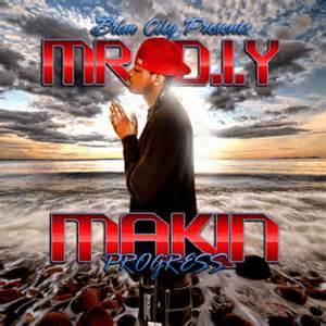 mr diy new year mr diy makin progress hosted by brim city mixtape
