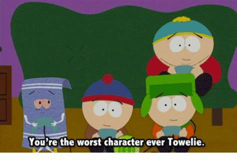 towelie meme you re the worst character towelie towelie meme on