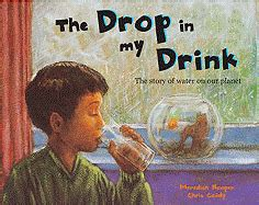 drink this water books the drop in my drink the story of water on our planet