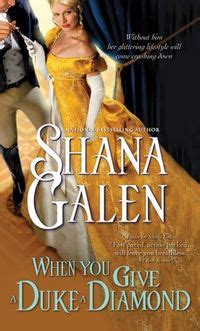 the duke of desire diamonds in the review when you give a duke a by shana galen