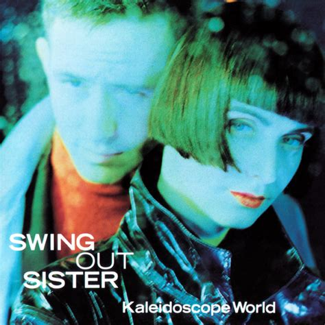 swing out sister where in the world kaleidoscope world swing out sister last fm
