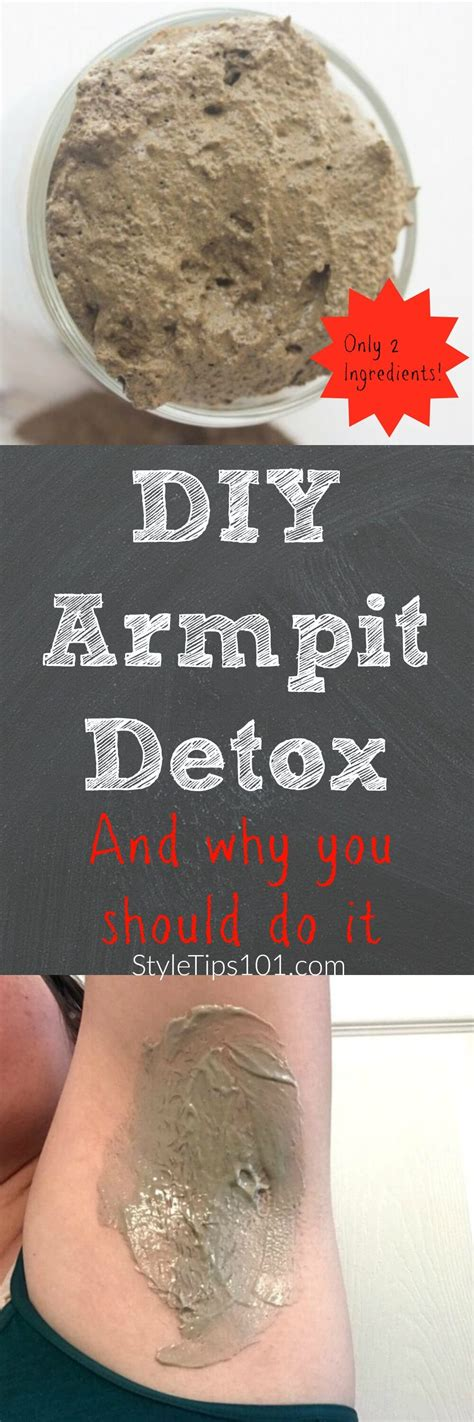 Bentonite Armpit Detox by Diy Armpit Detox And Why You Should Do It