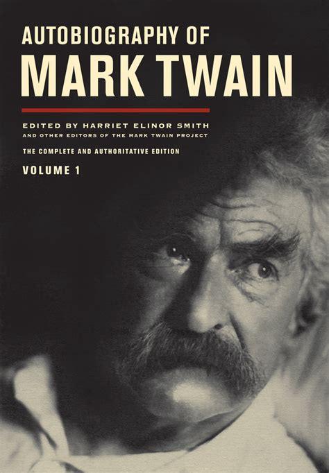Biography Essay On Mark Twain | autobiography of mark twain volume 1 mark twain