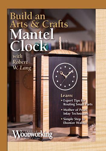 build  arts crafts mantel clock dvd readwatchdocom