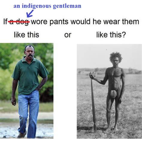 Aboriginal Meme - 25 best memes about absurd aboriginal absurd aboriginal