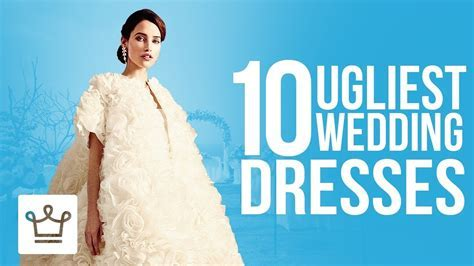 Top 10 Ugliest Wedding Dresses Ever   YouTube