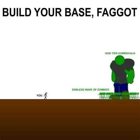 Build Your Meme - build your base faggot know your meme