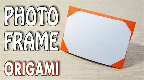 How To Make Paper Photo Frames - origami photo frame picture frame tutorial