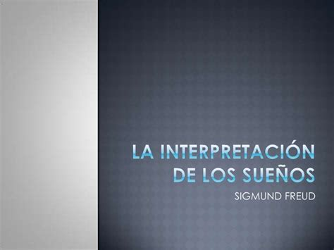 la interpretacion de los 1975607139 la interpretaci 243 n de los sue 241 os