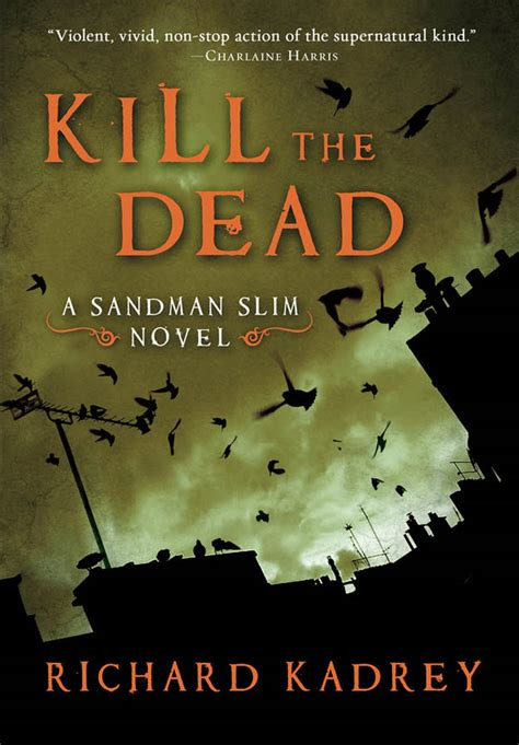 dead s blues a novel books kill the dead sandman slim book 2 by richard kadrey