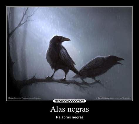 imagenes alas negras alas negras desmotivaciones