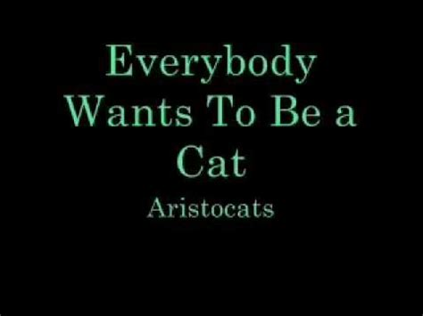 Printable Lyrics To Everybody Wants To Be A Cat | everybody wants to be a cat lyrics youtube