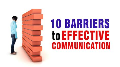 the science of effective communication improve your social skills and small talk develop charisma and learn how to talk to anyone positive psychology coaching series volume 15 books 10 barriers to effective communication
