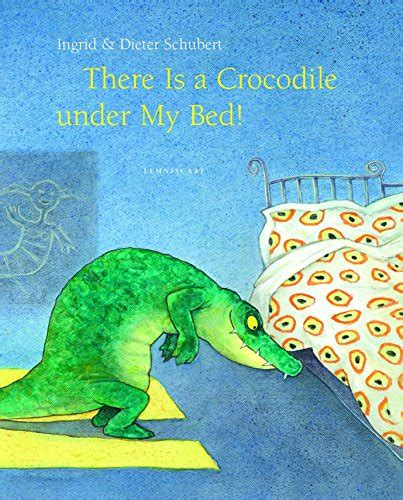 0007586779 the crocodile under the bed there is a crocodile under my bed asazo books