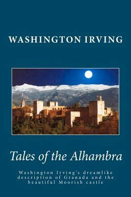 tales of the alhambra books tales of the alhambra book by washington irving 27